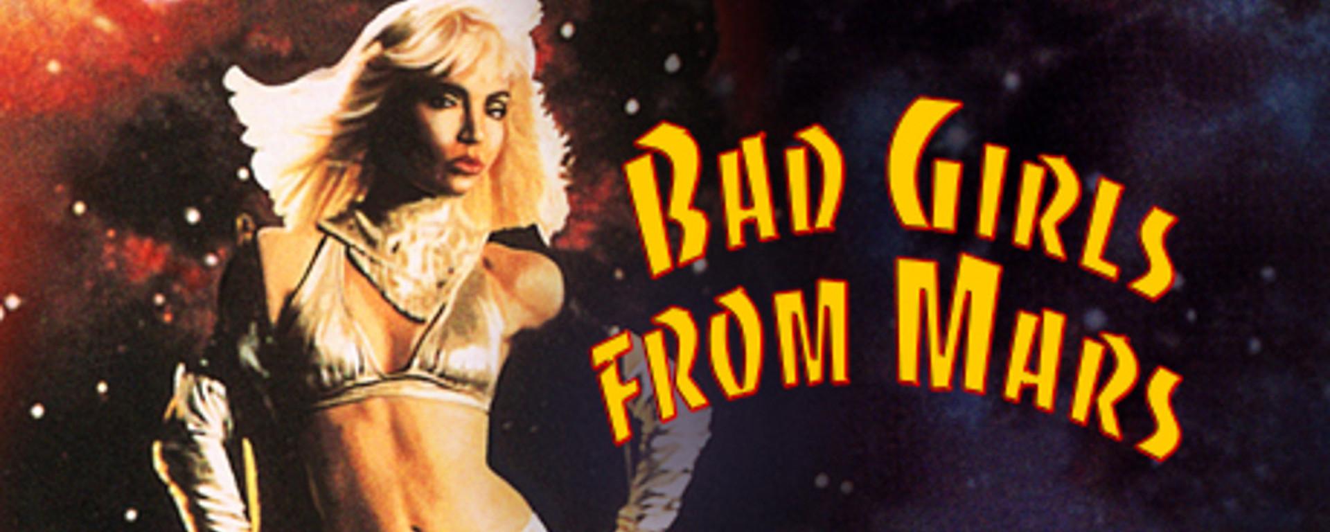 Bad Girls From Mars Header
