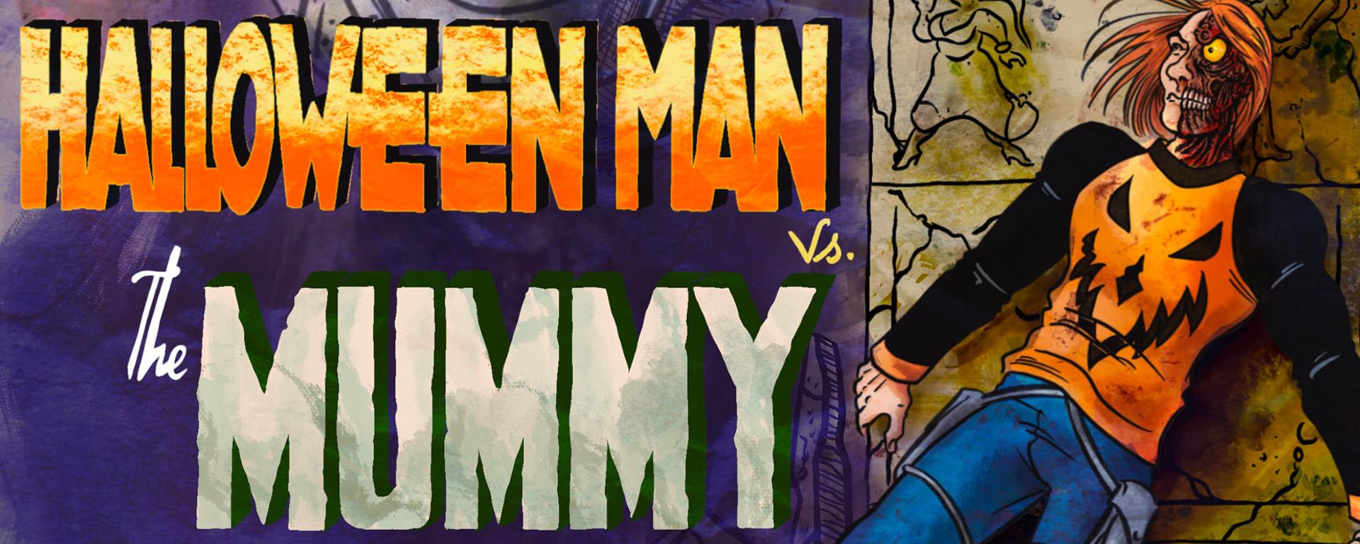Halloween Man Vs. The Mummy Header